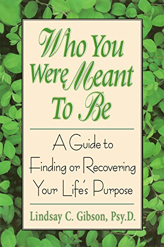 9780882821870: Who You Were Meant to Be: A Guide to Finding or Recovering Your Life's Purpose