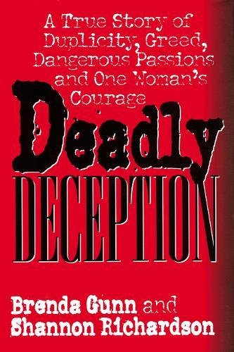 9780882822037: Deadly Deception: A True Story of Duplicity, Greed, Dangerous Passions and One Woman's Courage