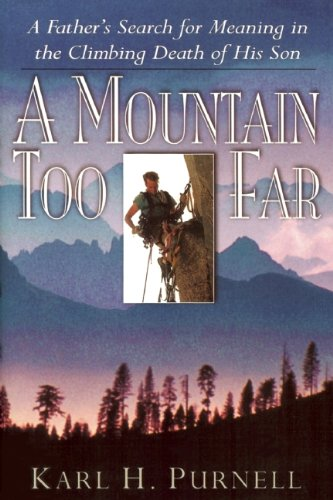 A Mountain Too Far : A Father's: Karl H. Purnell