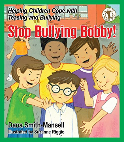 9780882822532: Stop Bullying Bobby!: Helping Children Cope with Teasing and Bullying (Let's Talk)