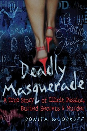 9780882822662: Deadly Masquerade: A True Story of Illicit Passion, Buried Secrets and Murder