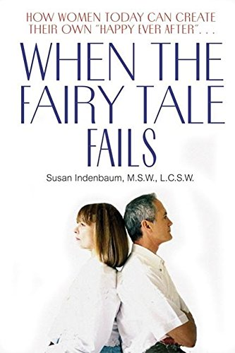 9780882822815: When the Fairy Tale Fails: How Women Today Can Create Their Own
