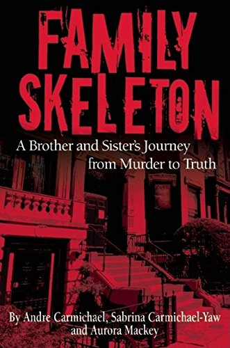 9780882822952: Family Skeleton: A Brother and Sister's Journey from Murder to Truth (Real People/Incredible Stories)