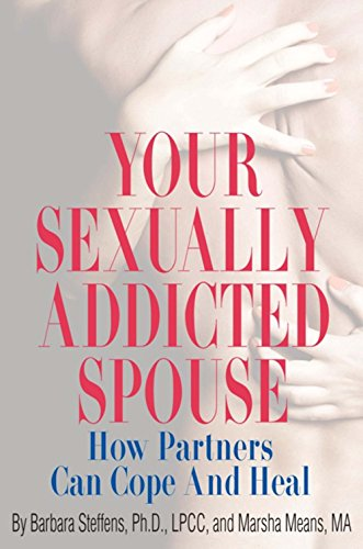9780882823096: Your Sexually Addicted Spouse: How Partners Can Cope and Heal