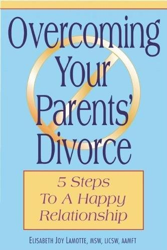9780882823294: Overcoming Your Parents Divorce: 5 Steps to a Happy Relationship