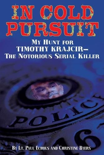 9780882823485: In Cold Pursuit: My Hunt for Timothy Krajcir - The Notorious Serial Killer