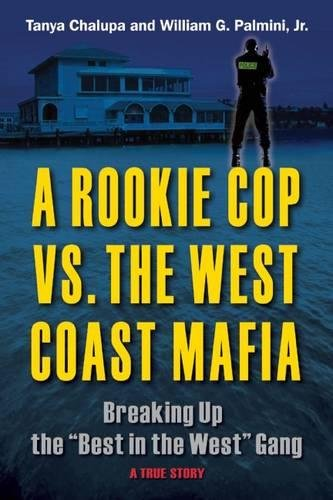 9780882824604: A Rookie Cop vs. The West Coast Mafia: Breaking Up The