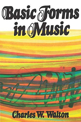 9780882840109: Basic Forms in Music by Walton, Charles (1974) Paperback