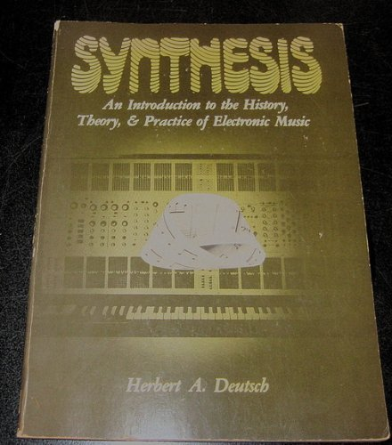 9780882840437: Synthesis: An introduction to the history, theory & practice of electronic music