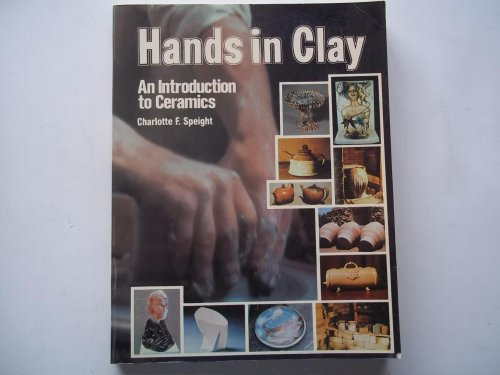 9780882840802: Hands in clay: An introduction to ceramics