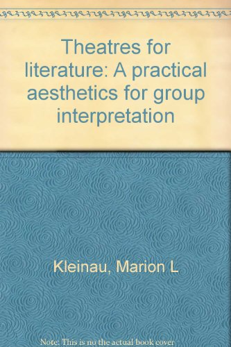 Theatres for literature: A practical aesthetics for: Marion L Kleinau