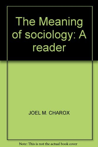 9780882841045: The Meaning of sociology: A reader