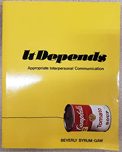 9780882841243: It depends: Appropriate interpersonal communication