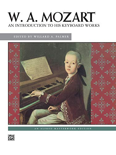 9780882842547: Mozart - An Introduction to His Keyboard Works (Alfred Masterwork Edition)