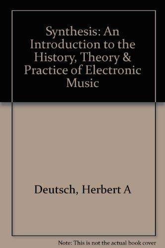 9780882843483: Synthesis: An Introduction to the History, Theory & Practice of Electronic Music