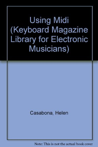 9780882843544: Using Midi (Keyboard Magazine Library for Electronic Musicians)