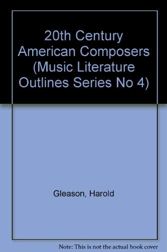 9780882843827: Music Literature Outline 4: Outline 4, 20th-Century American Composers (MUSIC LITERATURE OUTLINES SERIES NO 4)
