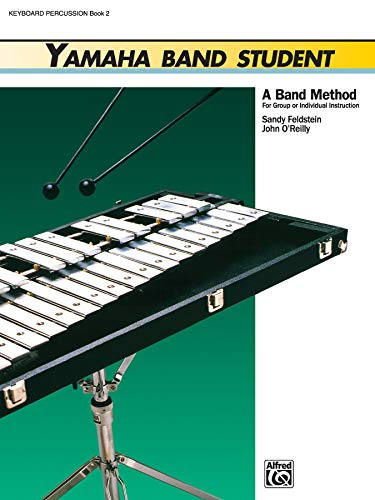 Yamaha Band Student. Book 2: Keyboard Percussion.: Feldstein,Sandy. O'Reilly,John.