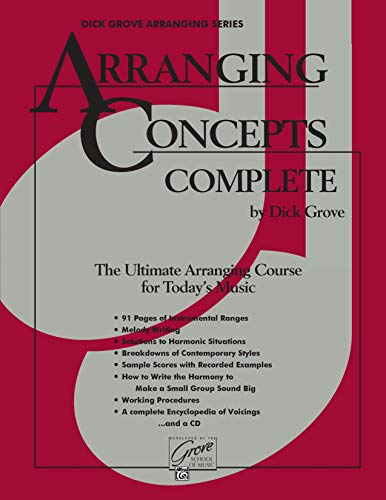 9780882844848: Arranging Concepts Complete: Comb Bound Book: The Ultimate Arranging Course (Dick Grove Arranging Series)