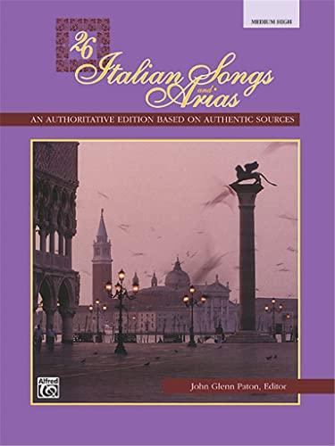 26 ITALIAN SONGS & ARIAS,AN AUTHORITATIVE EDITION: Paton, John Glenn