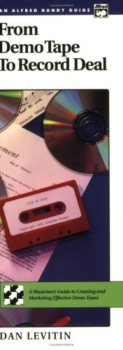 From Demo Tape to Record Deal: Handy Guide: Daniel J. Levitin