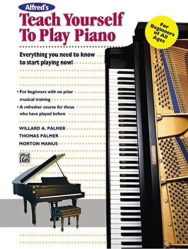 9780882846743: Alfred's Teach Yourself to Play Piano: Everything You Need to Know to Start Playing Now!, Book & Enhanced CD (Teach Yourself Series)