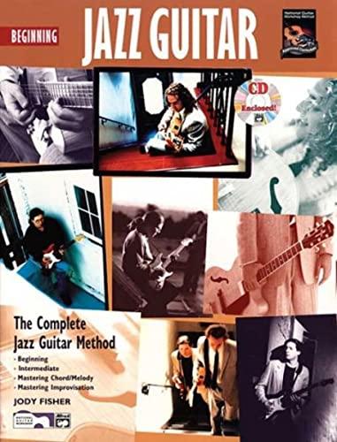 9780882847924: Beginning Jazz Guitar: The Complete Jazz Guitar Method- Beginning, Intermediate, Mastering Chord / Melody, Mastering Improvisation