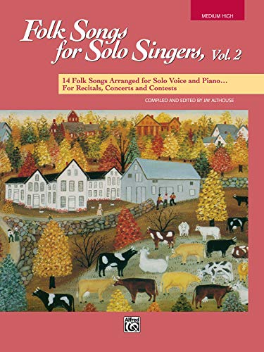 9780882848105: Folk Songs for Solo Singers, Vol 2: 14 Folk Songs Arranged for Solo Voice and Piano for Recitals, Concerts, and Contests (Medium High Voice)