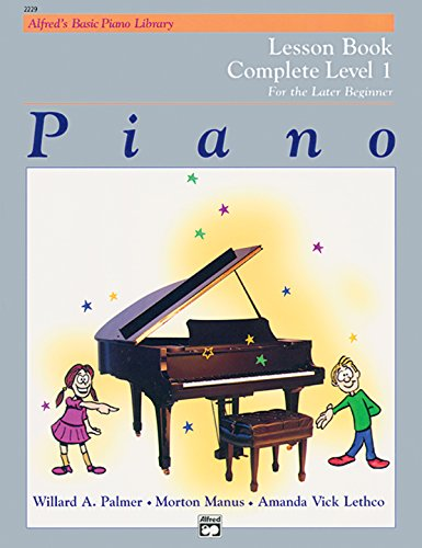 9780882848174: Alfred's Basic Piano Library Piano: Lesson Book Complete Level 1 for the Later Beginner