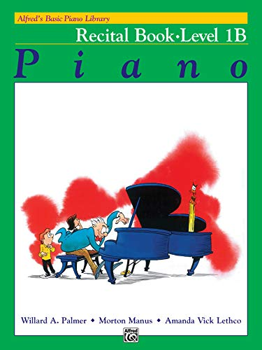9780882848259: Alfred's Basic Piano Library: Piano Recital Book Level 1B