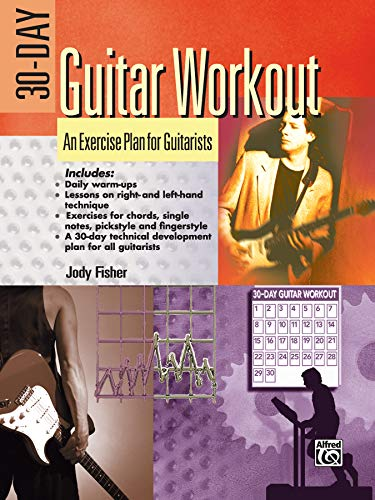 30-Day Guitar Workout: An Exercise Plan for Guitarists: Fisher, Jody