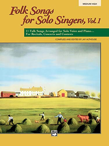 9780882848723: Folk Songs for Solo Singers, Vol 1: 11 Folk Songs Arranged for Solo Voice and Piano . . . For Recitals, Concerts, and Contests (Medium High Voice)