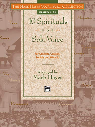 9780882848808: The Mark Hayes Vocal Solo Collection -- 10 Spirituals for Solo Voice: For Concerts, Contests, Recitals, and Worship (Medium High Voice)