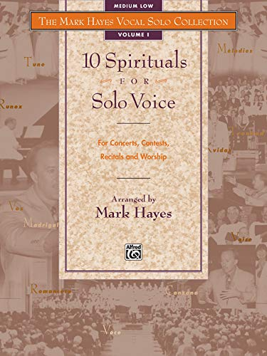 9780882848839: The Mark Hayes Vocal Solo Collection -- 10 Spirituals for Solo Voice: For Concerts, Contests, Recitals, and Worship (Medium Low Voice)