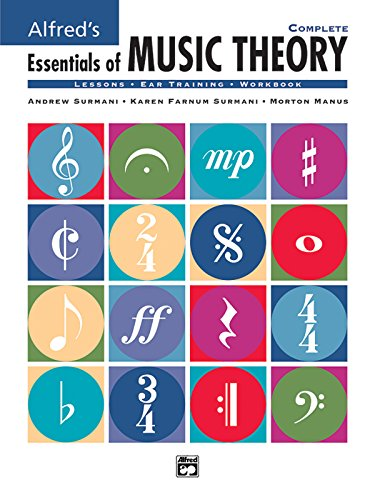9780882848976: Alfred's Essentials of Music Theory, Complete (Lessons * Ear Training * Workbook)-------------- (CD's Not Included)