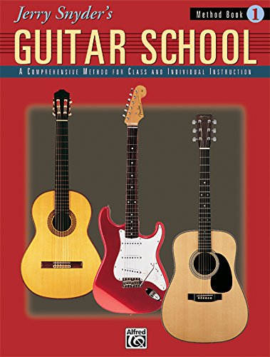9780882849010: Jerry Snyder's Guitar School, Method Book 1: A Comprehensive Method for Class and Individual Instruction