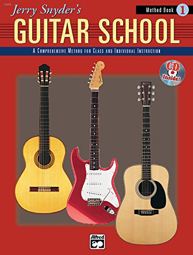 9780882849027: Jerry Snyder's Guitar School, Method Book, Bk 1: A Comprehensive Method for Class and Individual Instruction, Book & CD