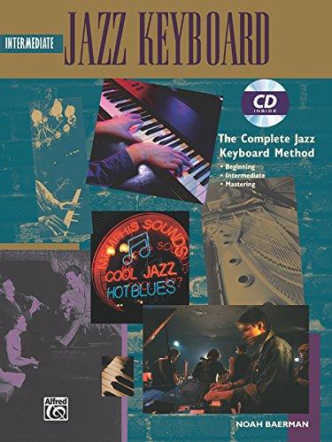 Jazz Intermediate Keyboard (Book & CD) (Complete Jazz Keyboard Method): Baerman, Noah