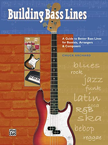 9780882849218: Building Bass Lines: A Guide to Better Bass Lines for Bassists, Arrangers & Composers