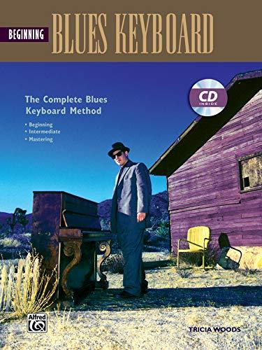 9780882849386: Complete Blues Keyboard Method: Beginning Blues Keyboard, Book & CD (Complete Method)