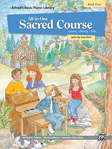 9780882849485: Alfred's Basic All-in-One Sacred Course, Bk 4: Lesson * Theory * Solo (Alfred's Basic Piano Library)