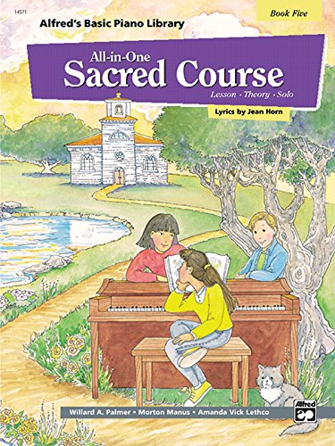 9780882849492: Alfred's Basic All-in-One Sacred Course, Bk 5: Lesson * Theory * Solo (Alfred's Basic Piano Library)