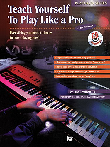9780882849539: Alfred's Teach Yourself to Play Like a Pro at the Keyboard: Everything You Need to Know to Start Playing Now! (Book & CD) (Teach Yourself Series)