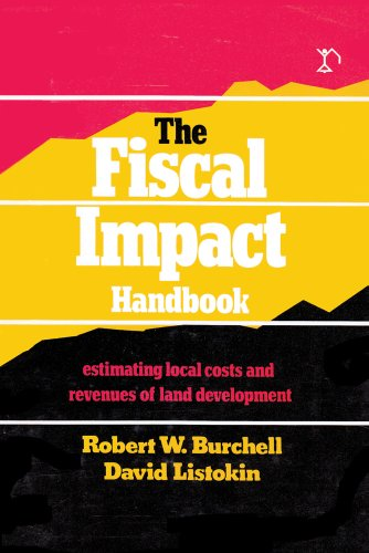 The Fiscal Impact Handbook: Estimating Local Costs: Burchell, Robert W.,