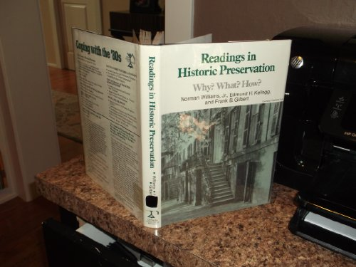 Readings in Historic Preservation: Why? What? How?: Norman Williams, Edmund