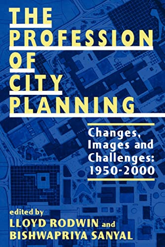 The Profession of City Planning: Changes, Images, and Challenges: 1950-2000
