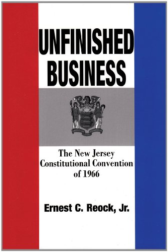 9780882851754: Unfinished Business: The New Jersey Constitutional Convention of 1966