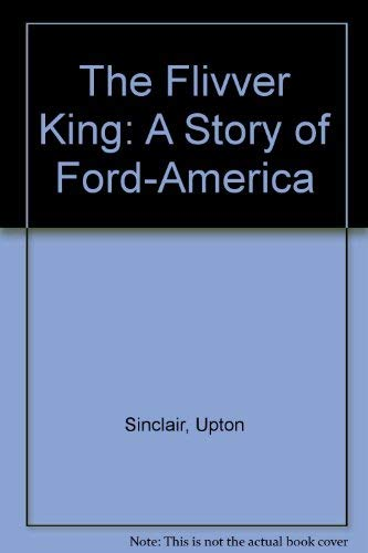9780882860558: The Flivver King: A Story Of Ford-America