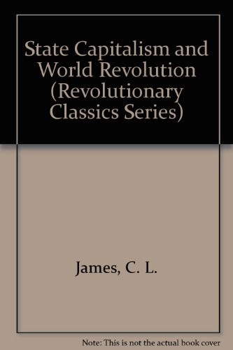 9780882860787: State Capitalism and World Revolution (Revolutionary Classics Series)