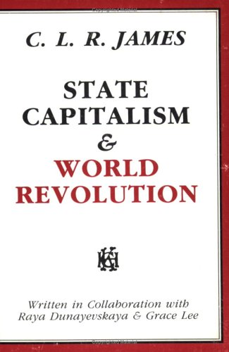 9780882860794: State Capitalism & World Revolution (Revolutionary Classics)